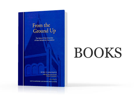 Book: From the Ground Up<br> The Story of the University <br>of New Hampshire Foundation