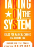 Book Review: Taking on the System, Give me Liberty, and Change Manifesto